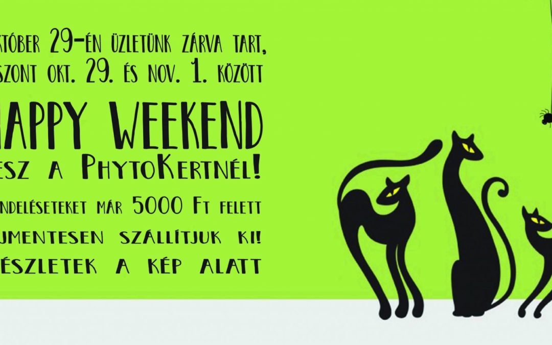 Október 29 – november 1.: Happy Weekend